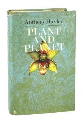 Plant and Planet. Anthony Huxley