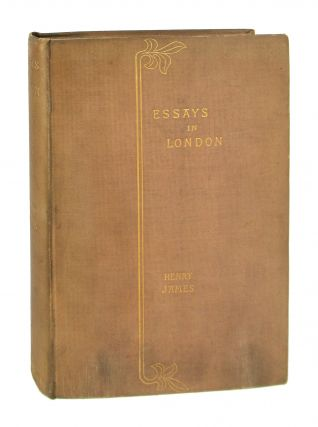 Essays in London and Elsewhere. Henry James