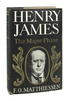 Henry James: The Major Phase. Henry James, F O. Matthiessen