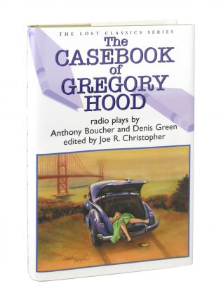 Lost Classics Series: The Casebook of Gregory Hood - Radio Plays by Anthony Boucher and Denis...