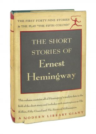 The Short Stories of Ernest Hemingway: The First Forty-Nine Stories and the Play The Fifth...