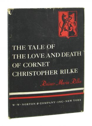 The Tale of the Love and Death of Cornet Christopher Rilke. Rainer Maria Rilke, M D. Herter...