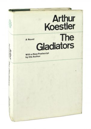 The Gladiators: A Novel - The Danube Edition. Arthur Koestler, Edith Simon, trans