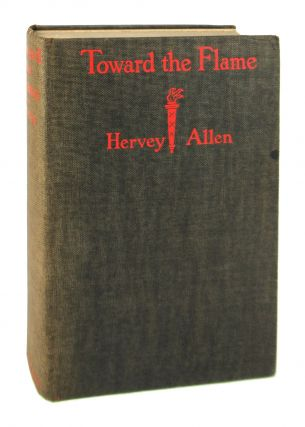 Toward the Flame. Hervey Allen