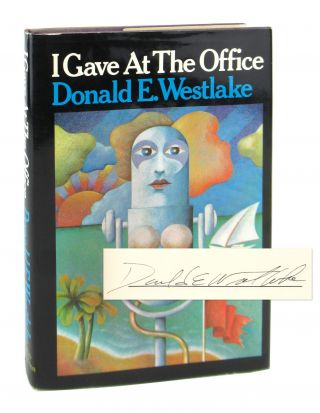 I Gave at the Office [Signed]. Donald E. Westlake
