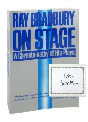 On Stage: A Chrestomathy of His Plays [Signed Bookplate Laid in]. Ray Bradbury