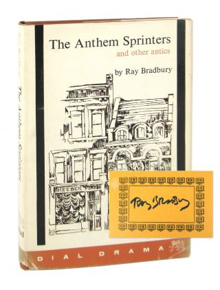 The Anthem Sprinters and Other Antics [Signed Bookplate Laid in]. Ray Bradbury