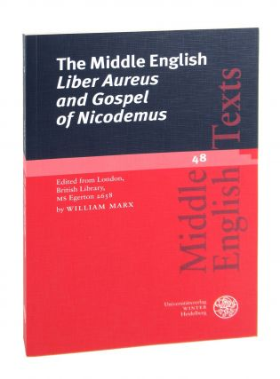 The Middle English Liber Aureus and Gospel of Nicodemus: Edited from London, British Library, MS...
