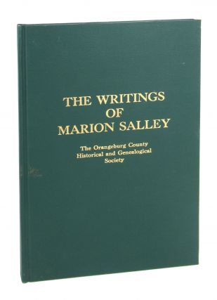 The Writings of Marion Salley [The Orangeburg Papers, Vol 1]. Marion Salley