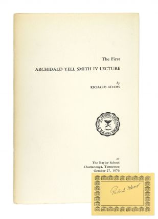 The First Archibald Yell Smith IV Lecture [Signed Bookplate Laid in]. Richard Adams