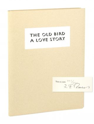 The Old Bird: A Love Story [Signed]. J F. Powers, Barbara Harman