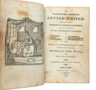 The Fashionable American Letter Writer: or, The Art of Polite Correspondence. Containing a Variety of Plain and Elegant Letters...