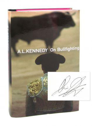 On Bullfighting [Signed]. A L. Kennedy