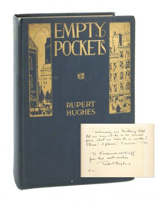 Empty Pockets [Inscribed to Frederick W. Skiff]. Rupert Hughes