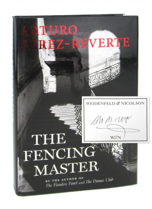 The Fencing Master [Signed Bookplate Laid in]. Arturo Perez-Reverte, Margaret Jull Costa, trans