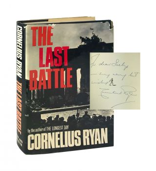 The Last Battle [Signed]. Cornelius Ryan