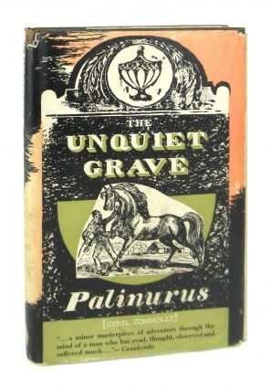 The Unquiet Grave. Palinurus, pseud. Cyril Connolly