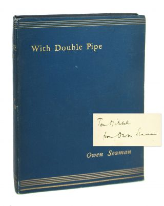 With Double Pipe [Inscribed and Signed]. Owen Seaman