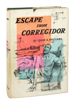 Escape from Corregidor. Edgar D. Whitcomb