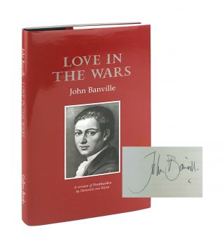 Love in the Wars: A version of Penthesilea by Heinrich von Kleist [Signed by Banville]. John...