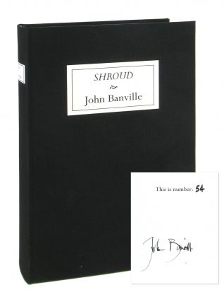 Shroud [Limited Edition, Signed]. John Banville