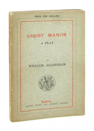 Ashby Manor: A Play [John Sparrow's Copy]. William Allingham