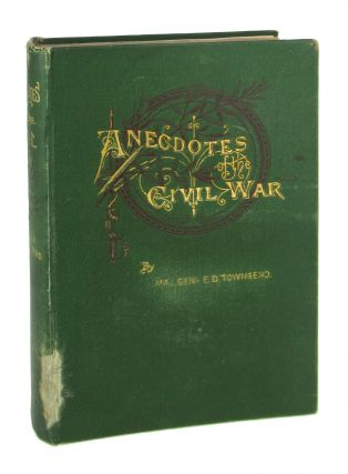 Anecdotes of the Civil War in the United States. dward, Townsend, avis