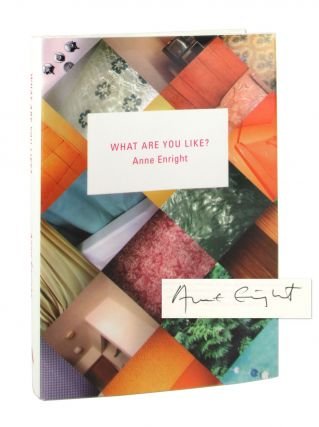 What Are You Like? [Signed]. Anne Enright