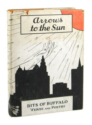 Arrows to the Sun: Bits of Buffalo Verse and Poetry. Mary Teresa Noble, ed