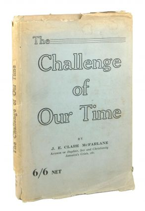 The Challenge of Our Time: A Series of Essays and Addresses [Inscribed and Signed]