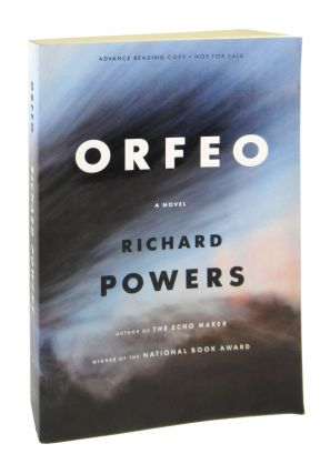 Orfeo: A Novel. Richard Powers