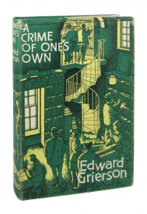 A Crime of One's Own. Edward Grierson