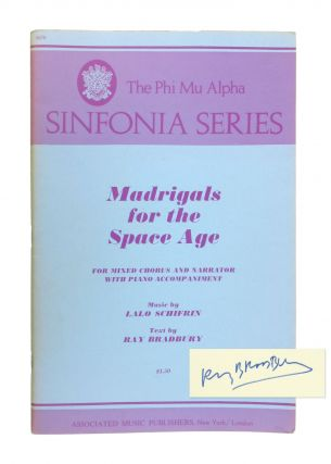 Madrigals for the Space Age: For Mixed Chorus and Narrator with Piano Accompaniment [Signed]. Ray...