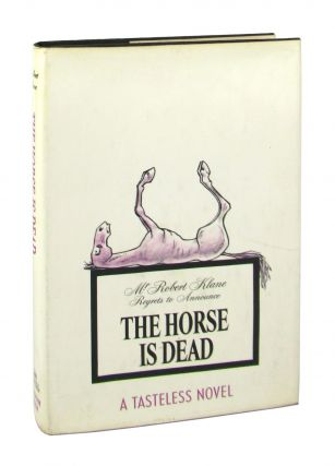 The Horse Is Dead. Robert Klane