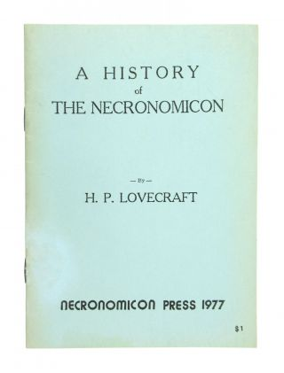 A History of the Necronomicon; Being a Short, but Complete Outline of the History of This Book,...