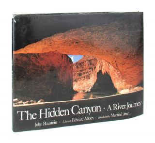 The Hidden Canyon: A River Journey. John Blaustein, Edward Abbey, Martin Litton, photographs,...