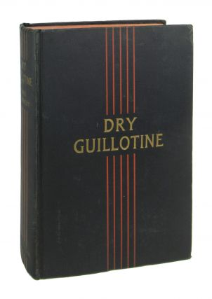 Dry Guillotine: Fifteen Years among the Living Dead. Rene Belbenoit, Preston Rambo, trans