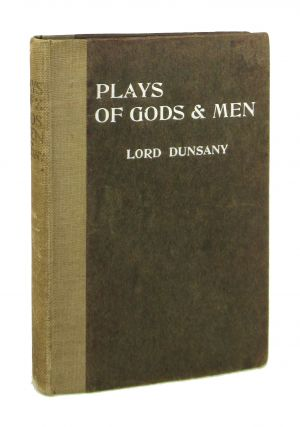 Plays of Gods and Men. Lord Dunsany