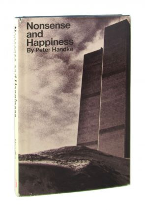 Nonsense and Happiness. Peter Handke, Michael Roloff, trans