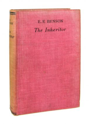 The Inheritor. E F. Benson