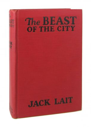 The Beast of the City. Jack Lait, W R. Burnett, novelization, original screenplay