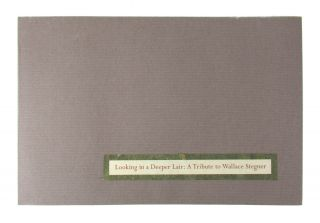 Looking in a Deeper Lair: A Tribute to Wallace Stegner [Signed]. Barry Lopez