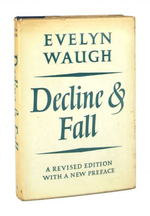 Decline & Fall: A Revised Edition with a New Preface. Evelyn Waugh