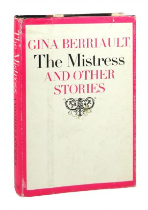 The Mistress and Other Stories. Gina Berriault