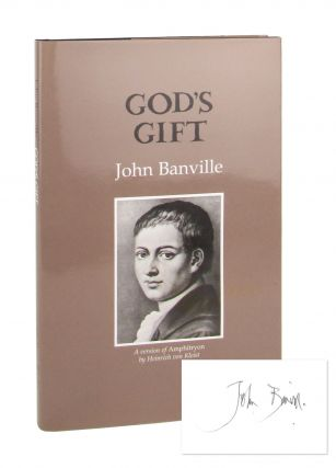 God's Gift: A Version of Amphitryon [Signed]. John Banville, Heinrich von Kleist