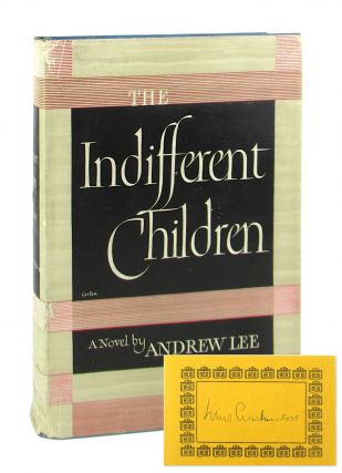 The Indifferent Children [Signed Bookplate Laid in]. Andrew Lee, pseud. Louis Auchincloss