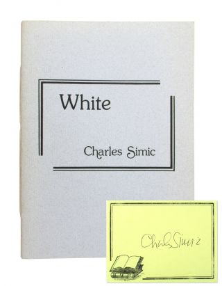 White: A New Version [Limited Edition, Signed Bookplate Laid in]. Charles Simic