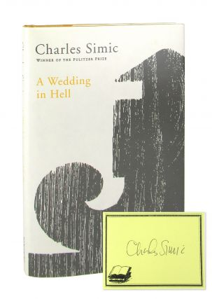 A Wedding in Hell: Poems [Signed Bookplate Laid in]. Charles Simic
