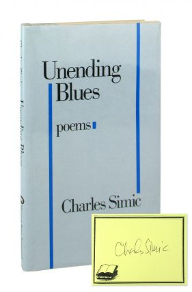 Unending Blues: Poems [Signed Bookplate Laid in]. Charles Simic