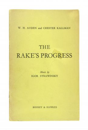 The Rake's Progress: Opera in Three Acts. Igor Strawinsky, W H. Auden, Chester Kallman, alt....